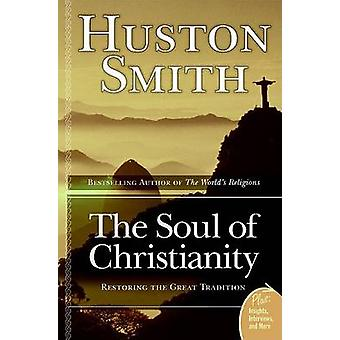 Soul of Christianity The by Smith & Huston