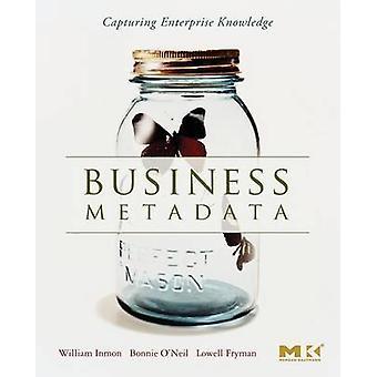 Business Metadata Capturing Enterprise Knowledge by Inmon & W. H.