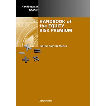 Handbook of the Equity Risk Premium by Mehra & Rajnish