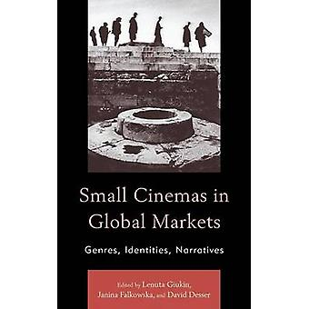 Small Cinemas in Global Markets Genres Identities Narratives by Giukin & Lenuta