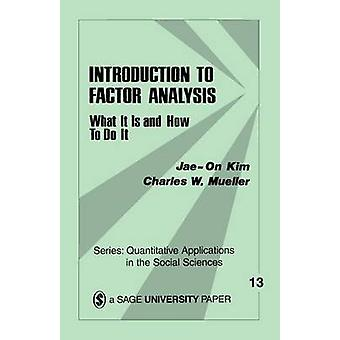 Introduction to Factor Analysis What It Is and How to Do It by Kim & JaeOn