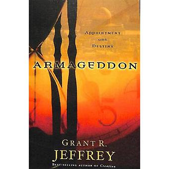 Armageddon Appointment with Destiny by Jeffrey & Grant R.