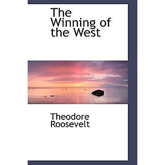 The Winning of the West by Roosevelt & Theodore