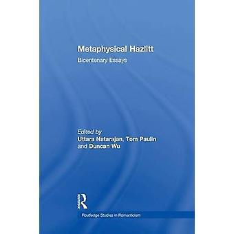 Metaphysical Hazlitt  Bicentenary Essays by Natarajan & Uttara