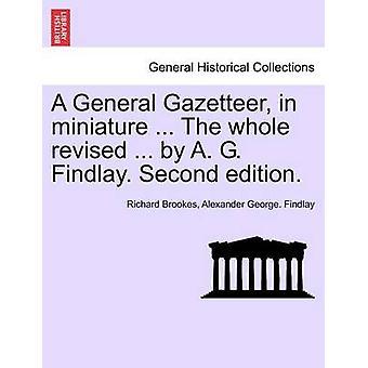 Eine allgemeine Gazetteer in Miniatur... Die gesamte überarbeitet... von A. G. Findlay. Zweite Auflage. von Brookes & Richard