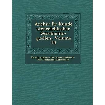 Archiv Fur Kunde Sterreichischer GeschichtsQuellen Volume 19 by Kaiserl Akademie Der Wissenschaften in