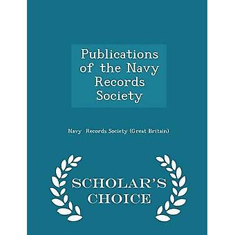 Publications of the Navy Records Society  Scholars Choice Edition by Records Society Great Britain & Navy