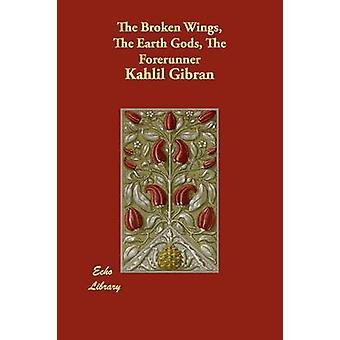 Den ødelagte vinger jorden gudene forløperen av Gibran & Kahlil