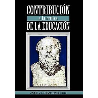 Contribucion a la Critica de La Educación door Pacheco & Jaime Villegas