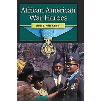 African American War Heroes by Martin & James