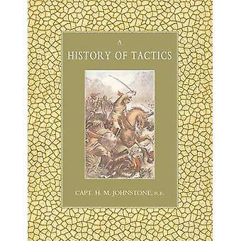 HISTORY OF TACTICS by M Johnstone RE & Capt.H