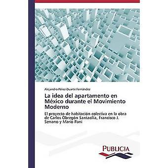 La idea del apartamento en Mxico durante el Movimiento Moderno by PrezDuarte Fernndez Alejandro