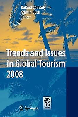 Trends and Issues in Global Tourism 2008 by Conrady & Roland