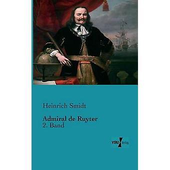 Admiral de Ruyter von & Heinrich Smidt
