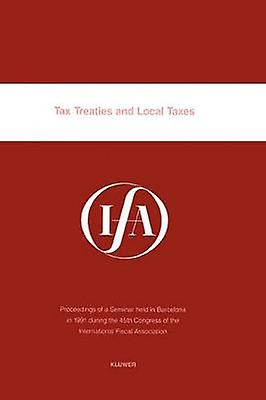 Tax Treacravates and Local Taxes by International Fiscal Association IFA