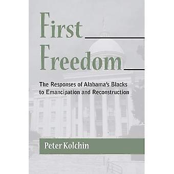 Första frihet: Svaren av Alabamas svarta frigörelse och återuppbyggnad (arkivet av Alabama Classics)