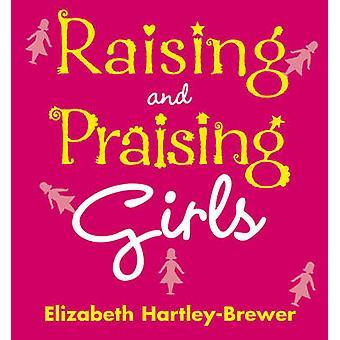 Raising and Praising Girls by Elizabeth Hartley-Brewer - 978009190673
