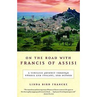 On the Road with Francis of Assisi - A Timeless Journey Through Umbria