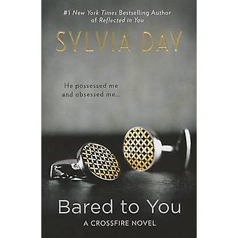 Bared to You by Sylvia Day - 9780425276761 Book