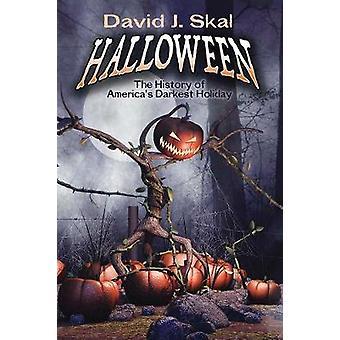 Halloween - The History of America's Darkest Holiday by David Skal - 9