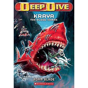 Kraya the Blood Shark by Adam Blade - 9780545427708 Book