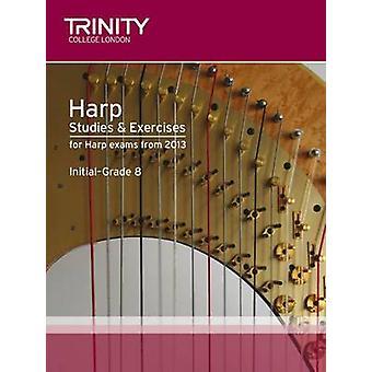Harp Studies & Exercises Initial-Grade 8 - 2013 by Trinity College Lon