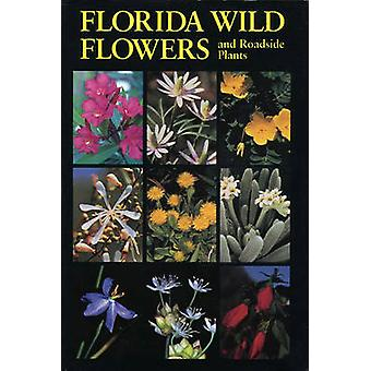 Florida Wild Flowers and Roadside Plants (1st New edition) by Richie