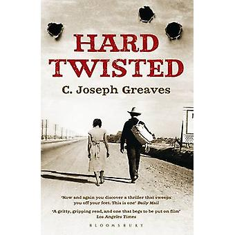 Hard Twisted by C. Joseph Greaves - 9781408831113 Book
