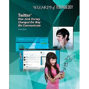 Twitter - How Jack Dorsey Changed the Way We Communicate by Celicia Sc