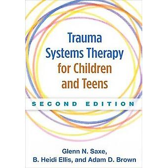 Trauma Systems Therapy for Children and Teens (2nd Revised edition) b