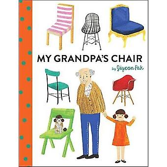 My Grandpa's Chair by Jiyeon Pak - 9781524700768 Book