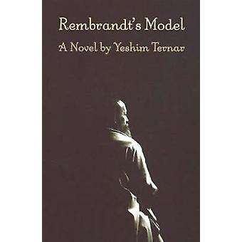 Rembrandt's Model by Yeshim Ternar - 9781550651010 Book