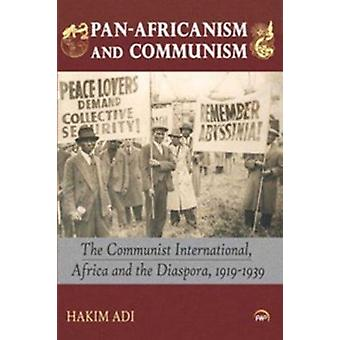 Pan-Africanism and Communism - The Communist International - Africa an