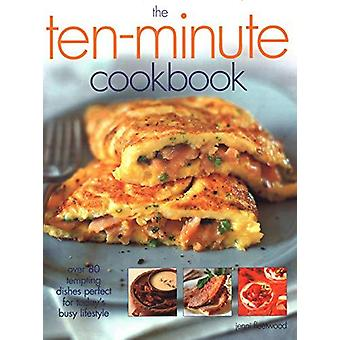 The Ten-Minute Cookbook - Over 50 tempting dishes perfect for today's