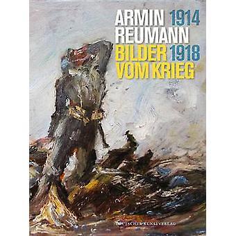 Armin Reumann - Bilder Vom Krieg (1914-1918) by Damian Dombrowski - 97