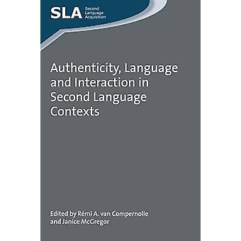 Authenticiteit taal en interactie in de tweede taal context door bewerkt door Remi A van Compernolle & geredigeerd door Janice McGregor