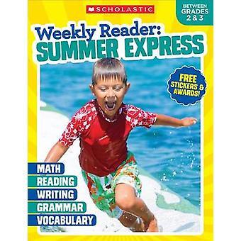 Weekly Reader - Summer Express (Between Grades 2 & 3) by Scholastic Te