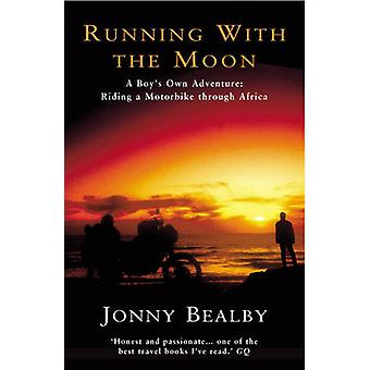 Running with the Moon by Jonny Bealby