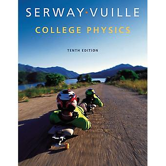 College Physics (Hardcover) by Serway Raymond (James Madison University (Emeritus)) Vuille Chris (Embry-Riddle Aeronautical University)