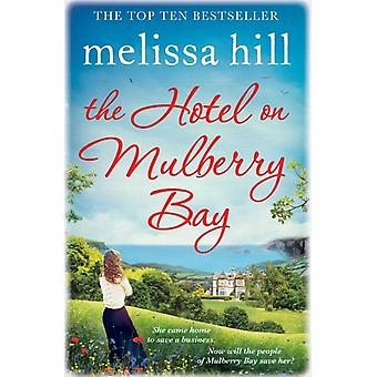 The Hotel on Mulberry Bay (Paperback) by Hill Melissa