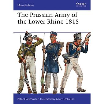 The Prussian Army of the Lower Rhine 1815 (Men-at-Arms) (Paperback) by Hofschroer Peter