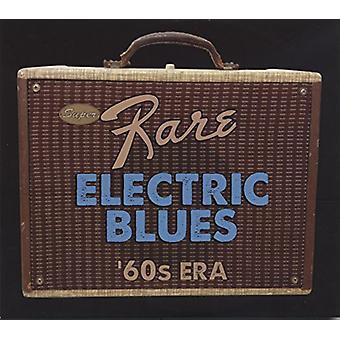 Forskellige kunstnere - Super sjældne elektriske Blues: 1960s æra [CD] USA import