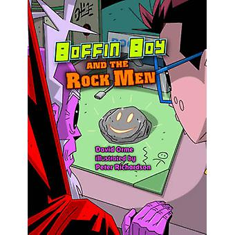 Boffin Boy and the Rock Men by David Orme