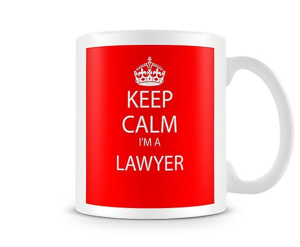 Keep Calm I'm A Lawyer Printed Mug