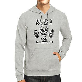 Its Never Too Early For Halloween Hoody Pullover Unisex Grey Hoodie