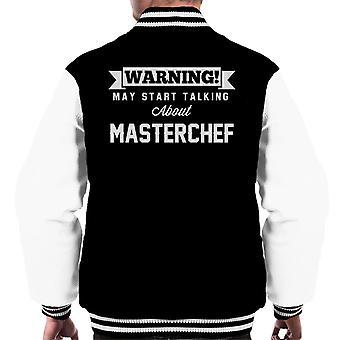 Warning May Start Talking About Masterchef Men's Varsity Jacket