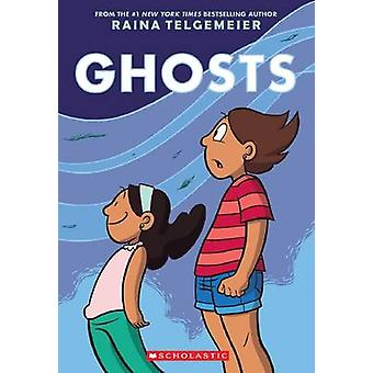 Ghosts by Raina Telgemeier - Raina Telgemeier - 9780545540629 Book