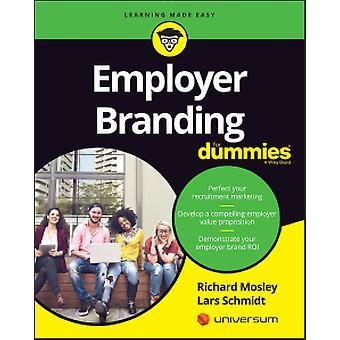 Employer Branding For Dummies by Richard Mosley - Lars Schmidt - Cons