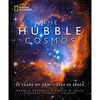 The Hubble Cosmos - 25 Years of New Vistas in Space by David H. DeVork