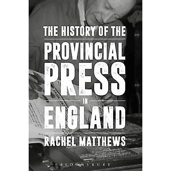 The History of the Provincial Press in England by Rachel Matthews - 9